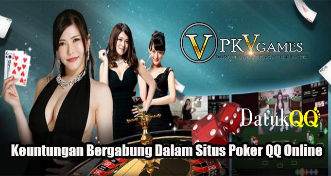Keuntungan Bergabung Dalam Situs Poker QQ Online