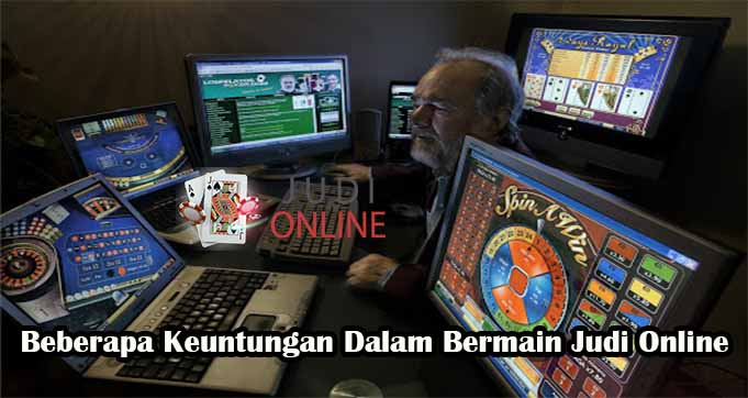Beberapa Keuntungan Dalam Bermain Judi Online